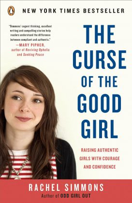 The Curse of the Good Girl: Raising Authentic Girls with Courage and Confidence Image